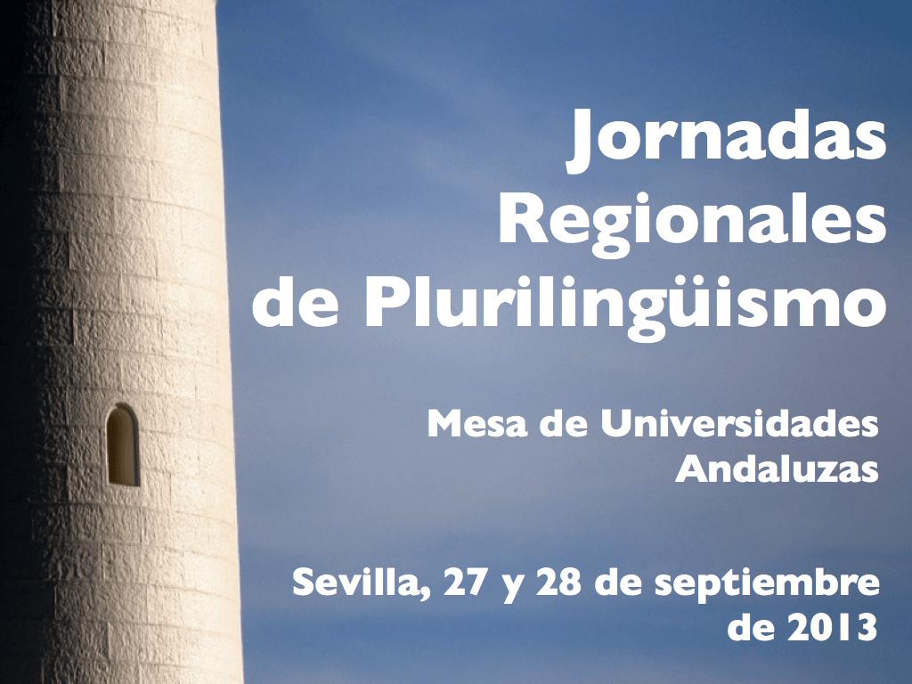 Estado de la cuestión y propuestas de futuro para la enseñanza bilingüe y el plurilingüismo en Andalucía: resumen de las Jornadas Regionales sobre Plurilingüismo