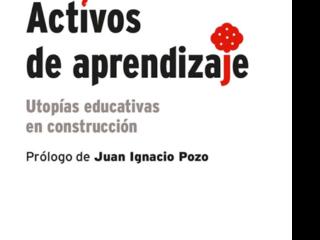 Activos de Aprendizaje: Utopías educativas en construcción